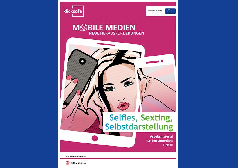 Bildauschnitt von der Startseite Selfies, Sexting, Selbstdarstellung – Arbeitsmaterial für den Unterricht